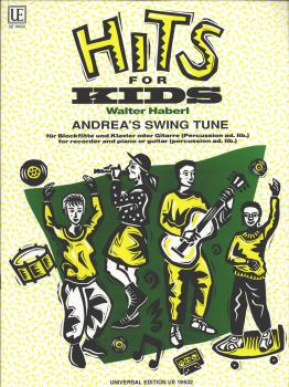 Haberl, Walter - Andrea's Swing Tune - Hits For Kids f. Blockfloete, Klavier, Gitarre