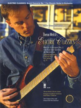 Welch, Theron - Electric Classics - Bruch Concerto No. 1 For E-Guitar & Orchestra m.CD