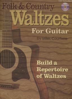 Courtiere, Miles - Folk & Country Waltzes For Guitar mit CD