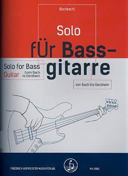 Bachrach, Leo - Solo Fuer Bass-Gitarre (From Bach to Gershwin)
