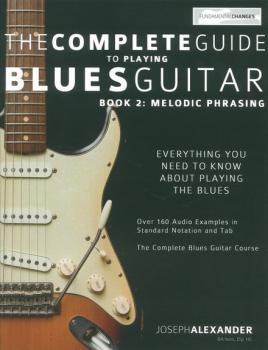 Alexander, Josef - Compl. Guide To Playing Blues Guitar/Melodic Phrasing m. Audiodownload