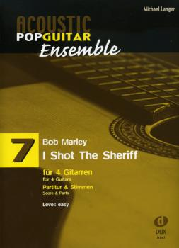 Langer, Michael - Acoustic Pop Guitar Ensemble - I Shot The Sheriff fuer 4 Gitarren