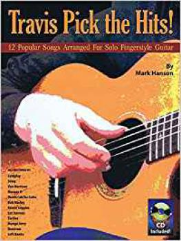 Hanson, Mark - Travis Pick The Hits - 12 Popsongs for Solo Fingerstyle Guitar