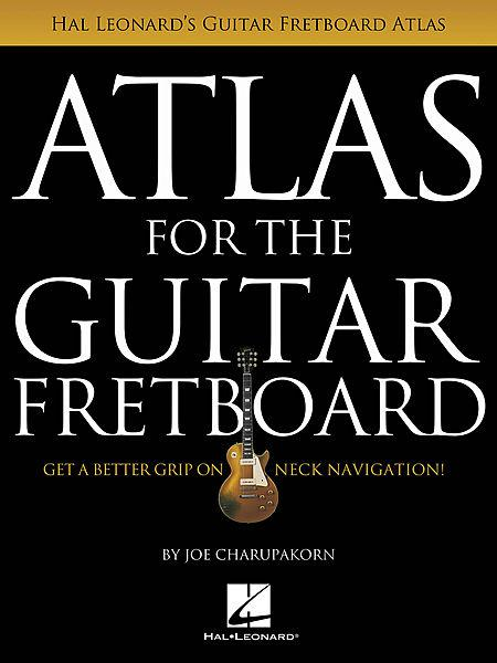Charupakorn, Joe - Guitar Fretboard Atlas