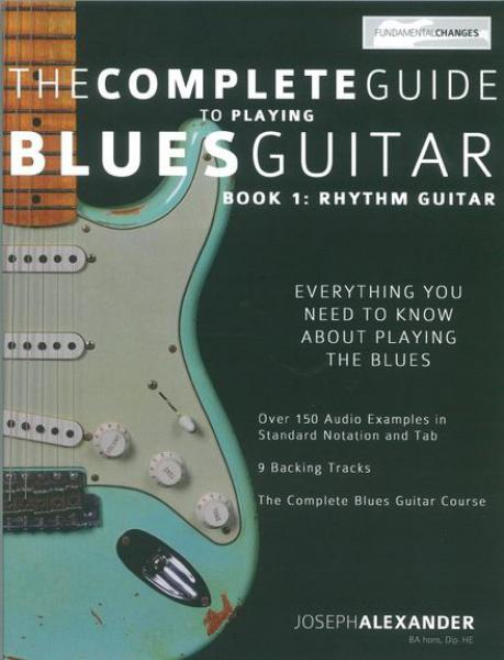 Alexander, Josef - Complete Guide To Playing Blues Guitar - Rhythm Guitar m. Audiocard